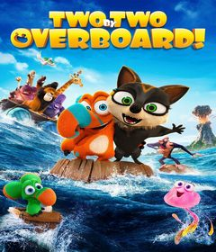 فيلم Two by Two: Overboard! 2020 مترجم